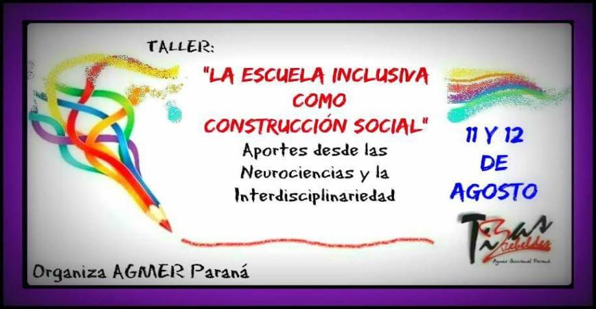 """Taller: """"La escuela inclusiva como construcción social"""""""
