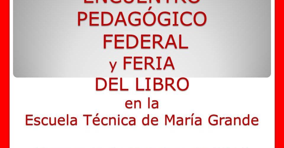 ENCUENTRO PEDAGÓGICO FEDERAL y FERIA DEL LIBRO en la Escuela Técnica de María Grande