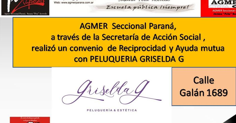 Convenio de Reciprocidad  AGMER Seccional Paraná, a través de la Secretaría de Acción Social realizó un convenio de Reciprocidad y Ayuda mutua con PELUQUERIA GRISELDA G