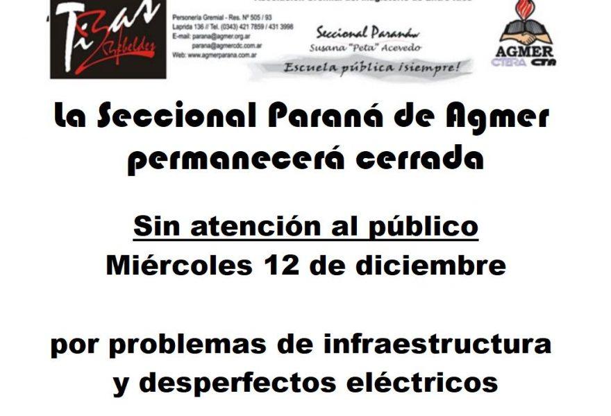La Seccional Paraná de Agmerpermanecerá cerrada  Sin atención al público   Miércoles 12 de diciembre