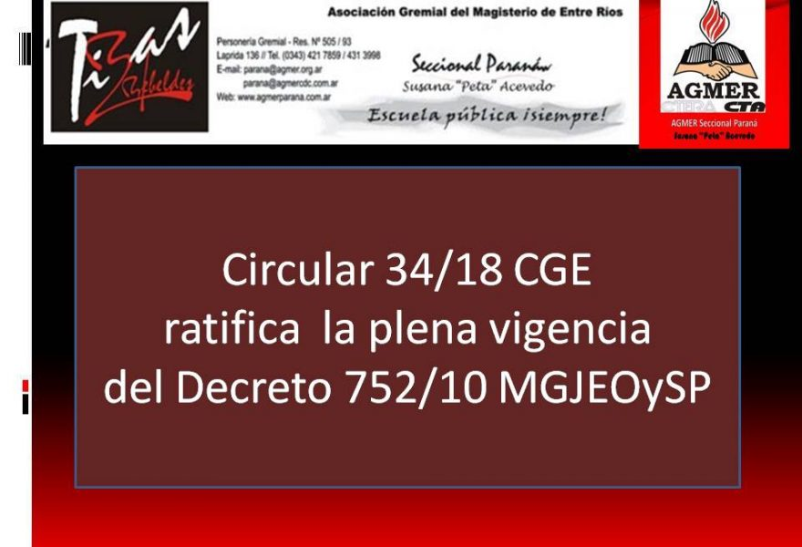 Circular 34/18 CGE ratifica la plena vigencia del Decreto 752/10 MGJEOySP