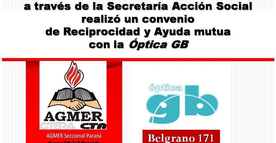 Convenio de Reciprocidad AGMER Seccional Paraná, a través de la Secretaría de Acción Social de, realizó un convenio de Reciprocidad y Ayuda mutua con el ÓPTICA GB