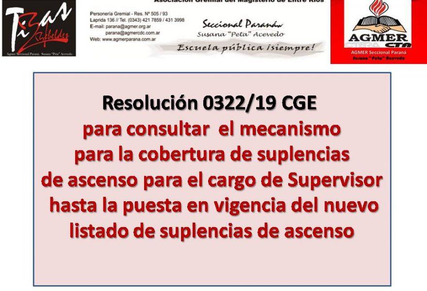 Resolución 0322/19 CGE para consultar el mecanismopara la cobertura de suplencias  de ascenso para el cargo de Supervisor