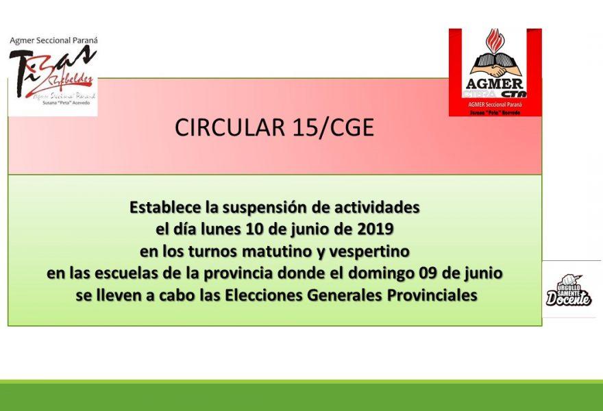 10 de junio de 2019. Suspensión de actividades en las escuelas donde se lleven a cabo las Elecciones Generales Provinciales. Circular 15 del Consejo General de Educación