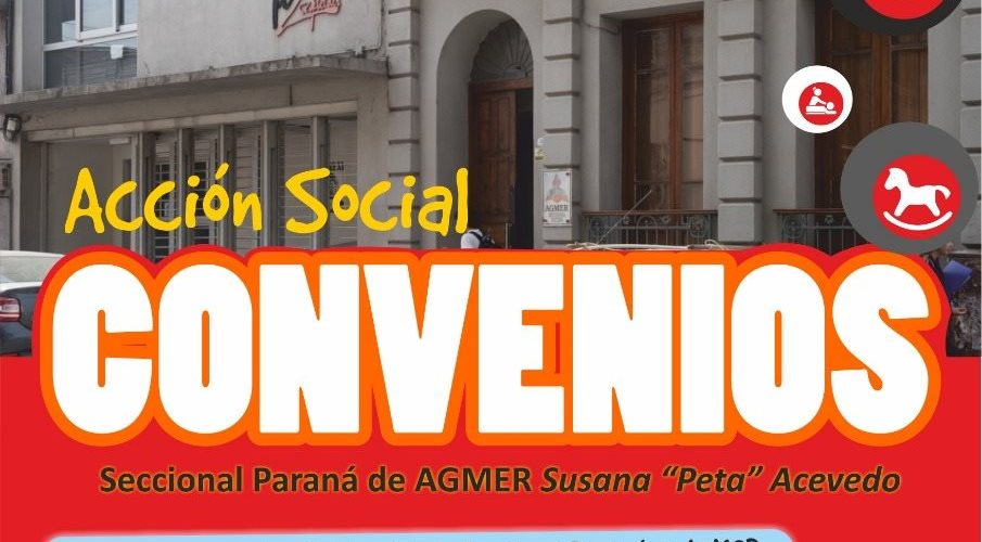 Acción Social . Convenios. Agmer Seccional Parana