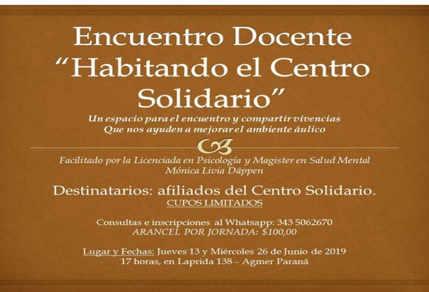 """Encuentro Docente """"Habitando el Centro Solidario""""  Un espacio para el encuentro y compartir vivencias"""