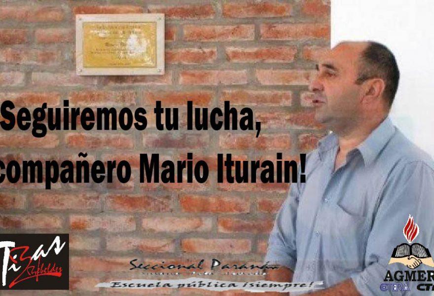 ¡Seguiremos tu lucha, compañero Mario Iturain!