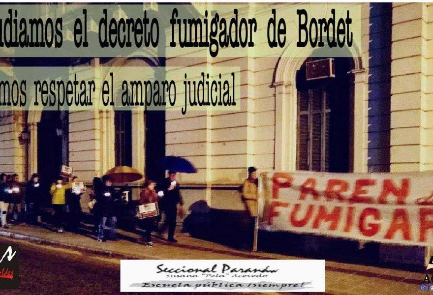 Repudiamos el decreto fumigador de Bordet Exigimos que se respete el amparo judicial