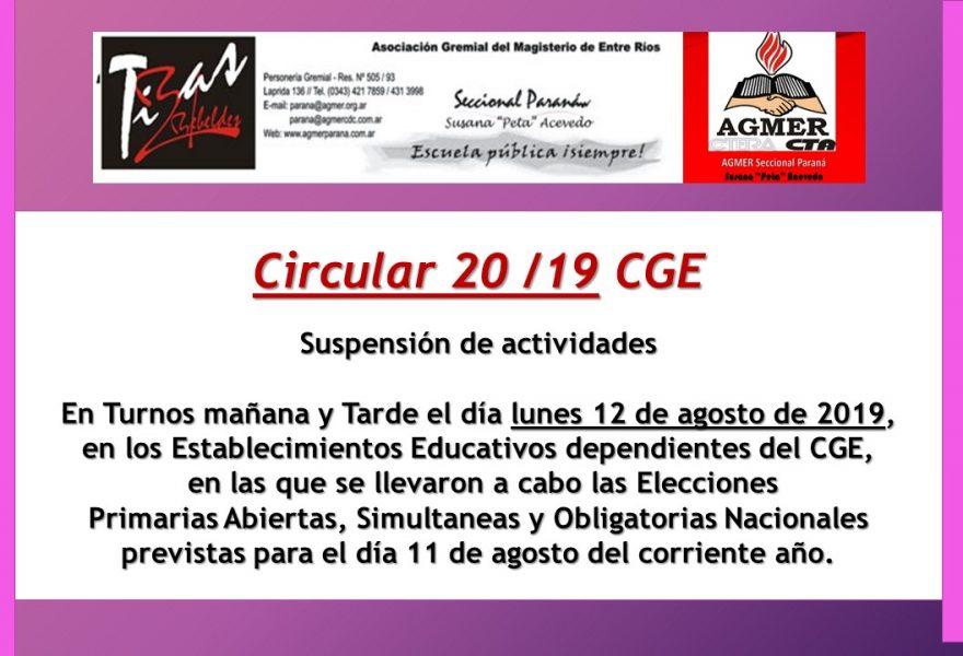 Circular 20 /19 CGE. Suspensión de actividades en Turnos Mañana y Tarde el día lunes 12 de agosto de 2019, en los Establecimientos Educativos en las que se llevaran a cabo las Elecciones Primarias Abiertas, Simultaneas y Obligatorias Nacionales