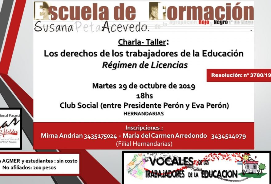 Charla- Taller: Los derechos de los trabajadores de la Educación.                   Régimen de Licencias.                 Resolución: nº 3780/19 CGE