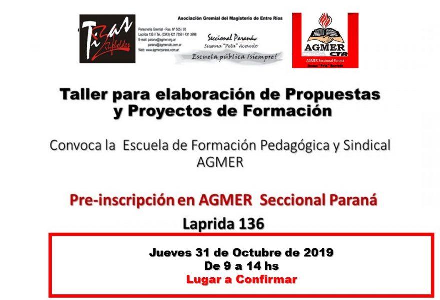 Taller para elaboración de Propuestas  y Proyectos de Formación .                   Convoca la  Escuela de Formación Pedagógica y Sindical,  AGMER