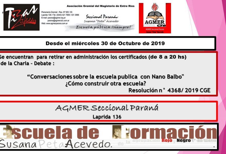 """Se encuentran  para retirar en administración los certificados de la Charla – Debate :      """"Conversaciones sobre la escuela publica  con Nano Balbo"""""""