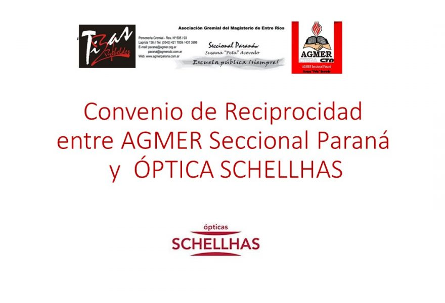 Convenio de Reciprocidad entre AGMER Seccional Paraná y  ÓPTICA SCHELLHAS
