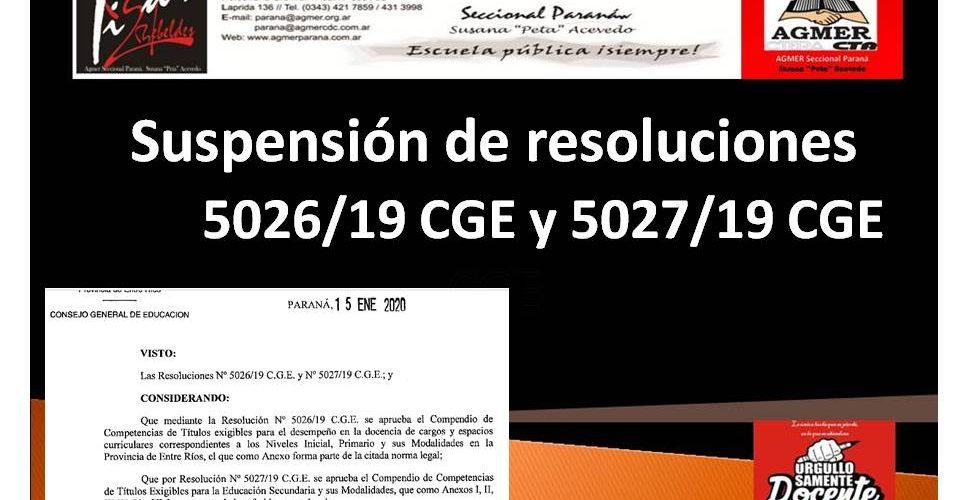 Suspender  la aplicación de las Resoluciones n° 5026/19 CGE  Niveles Inicial, Primario, y sus modalidades y n° 5027/19 CGE Nivel  Secundario y sus modalidades