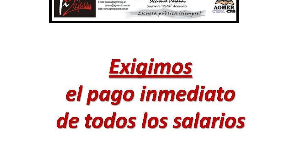 Exigimos el pago inmediato de todos los salarios