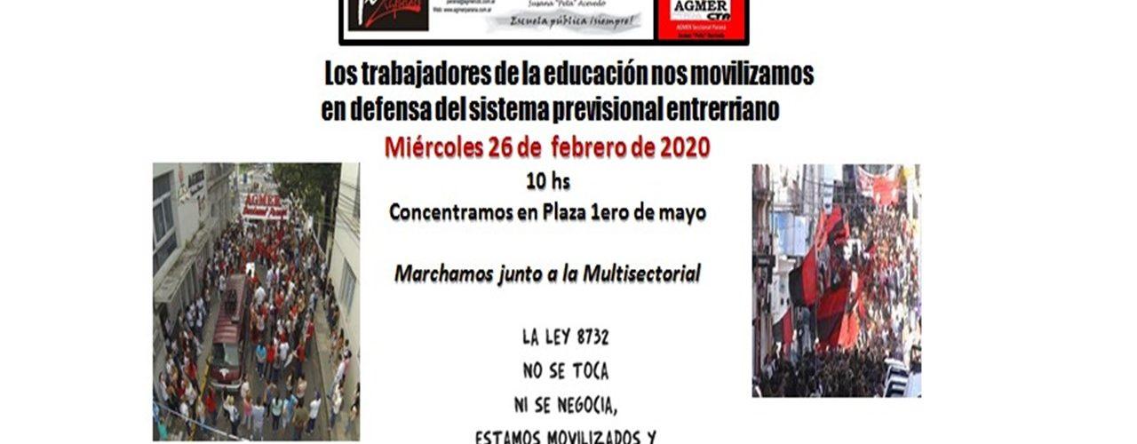 Miércoles 26 de Febrero de 2020.                                          Los trabajadores de la educación nos movilizamos en defensa del sistema previsional entrerriano