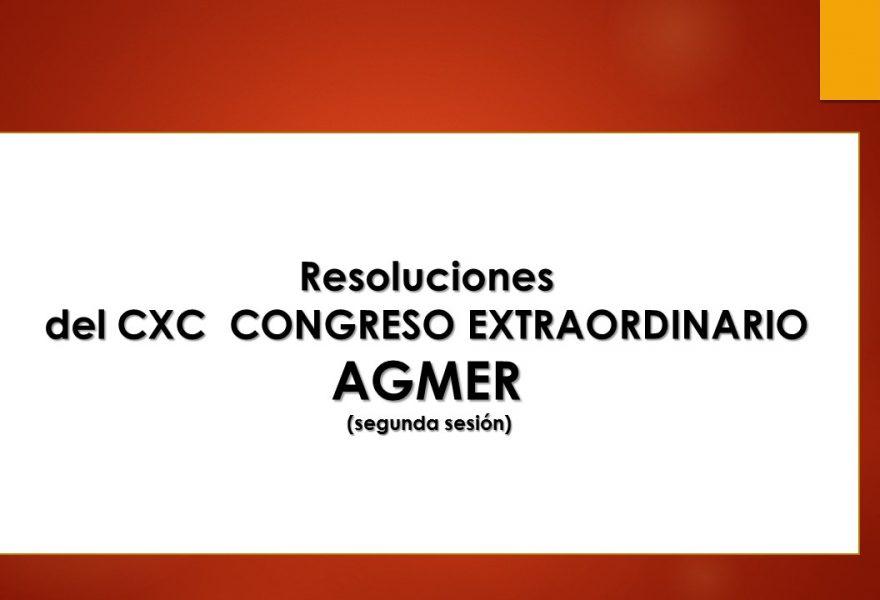 Resoluciones del CXC CONGRESO EXTRAORDINARIO AGMER (segunda sesión)