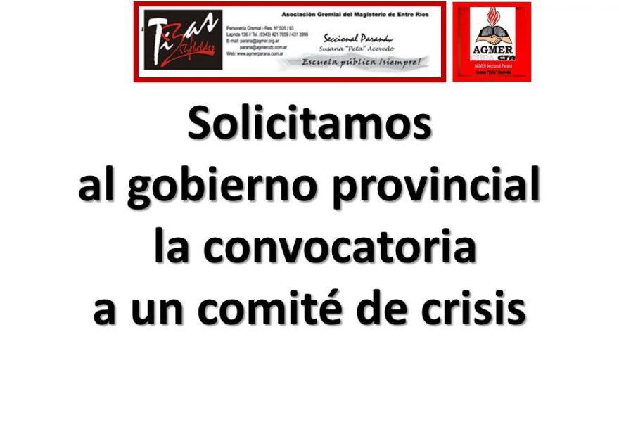 Solicitamos al gobierno provincial la convocatoria a un comité de crisis.