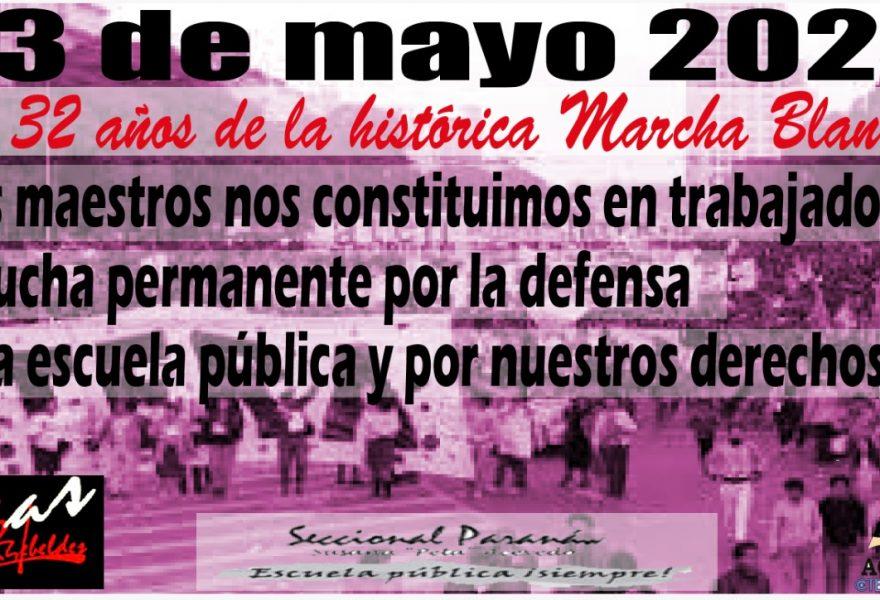 23 de mayo de 2020. Día del Trabajador de la Educación, A 32 años de la histórica Marcha Blanca