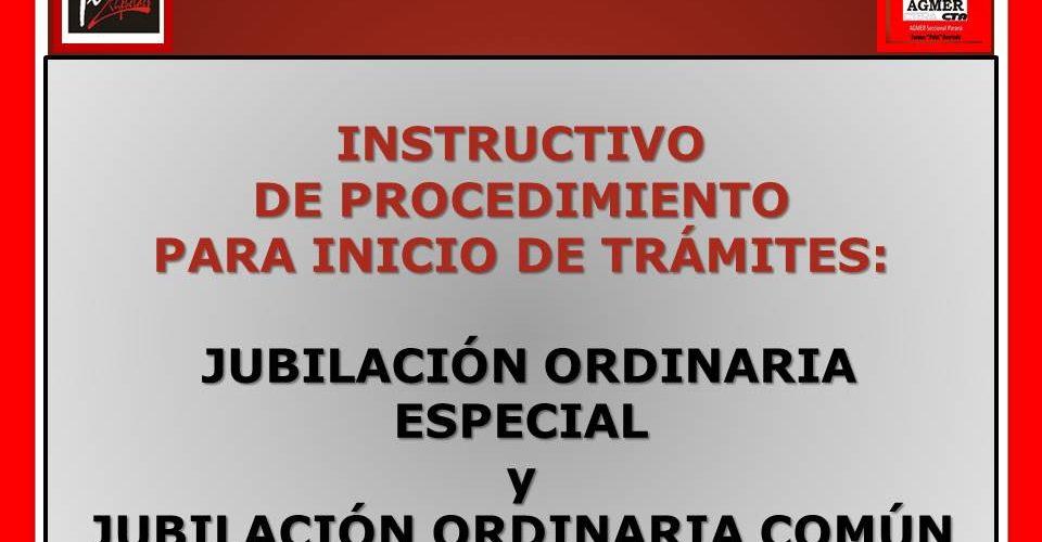 INSTRUCTIVO DE PROCEDIMIENTO PARA INICIO DE TRÁMITES JUBILACIÓN ORDINARIA ESPECIAL y  JUBILACIÓN ORDINARIA COMÚN