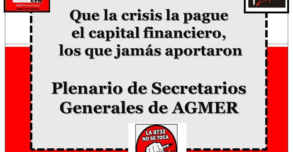 Declaración del Plenario de Secretarios Generales: Que la crisis la pague el capital financiero, los que jamás aportaron
