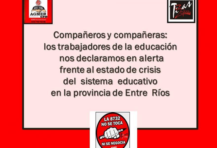 Compañeros y compañeras:  los trabajadores de la educación nos declaramos en alerta frente al estado de crisis del  sistema  educativo en la provincia de Entre  Ríos