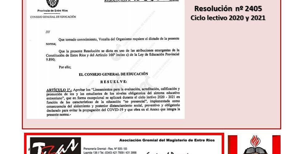 """Resolución  nº 2405 CGE .  Lineamientos para la evaluación, acreditación, calificación y promoción de los estudiantes de los niveles obligatorios del sistema educativo entrerriano"""""""