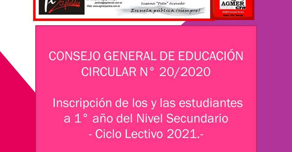 CIRCULAR N° 20/2020  Inscripción de los y las estudiantes  a 1° año del Nivel Secundario  – Ciclo Lectivo 2021.-