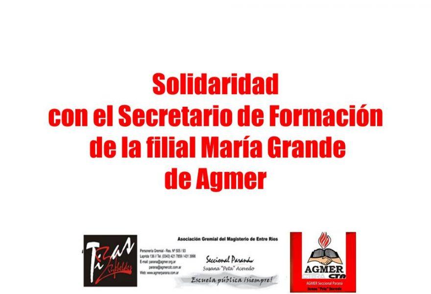 Solidaridad con el Secretario de Formación de la filial María Grande de Agmer