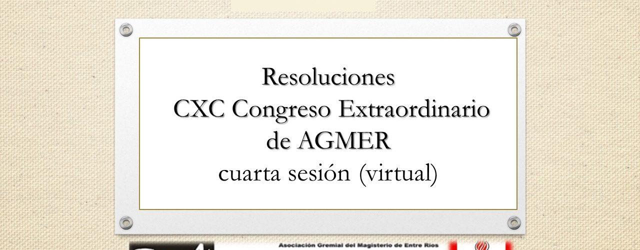 Resoluciones CXC Congreso Extraordinario de AGMER – cuarta sesión (virtual)