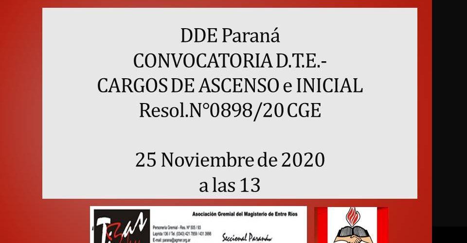 25 Noviembre de 2020. DDE Paraná – CONVOCATORIA D.T.E.- CARGOS DE ASCENSO e INICIAL Resol.N°0898/20 CGE