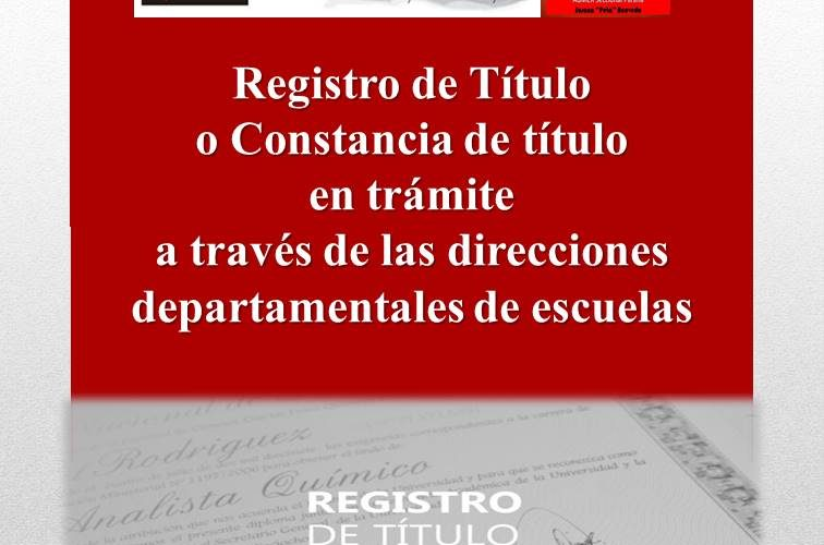 Registro de título o constancia de título en trámite a través de las direcciones departamentales de escuelas