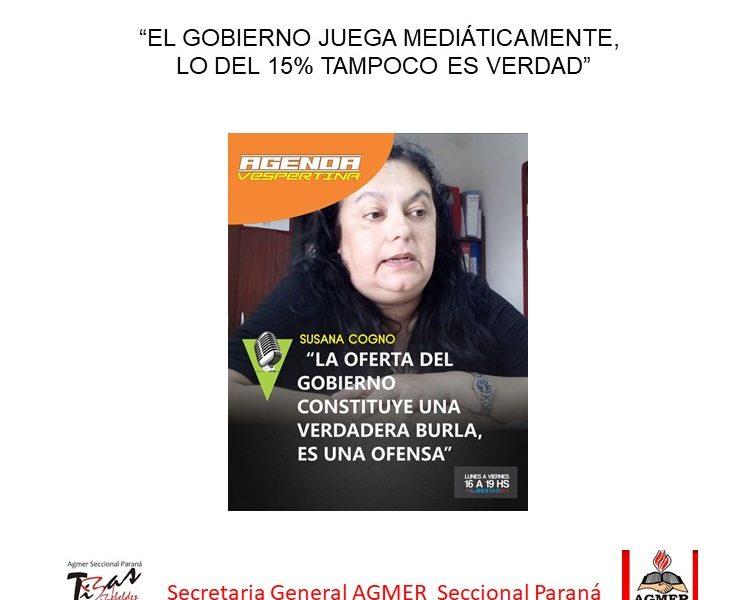 """""""EL GOBIERNO JUEGA MEDIÁTICAMENTE, LO DEL 15% TAMPOCO ES VERDAD"""""""