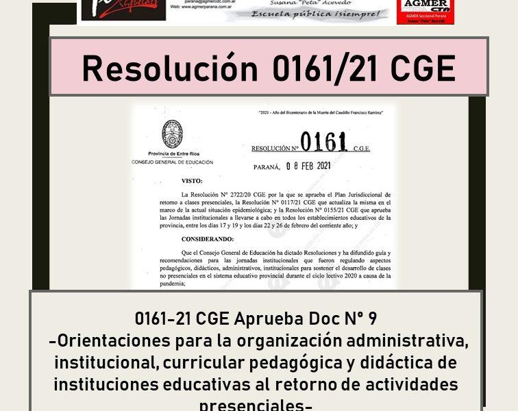 Resolución 0161-21 CGE Aprueba Doc Nº 9 -Orientaciones para la organización administrativa, institucional, curricular pedagógica y didáctica de instituciones educativas al retorno de actividades presenciales