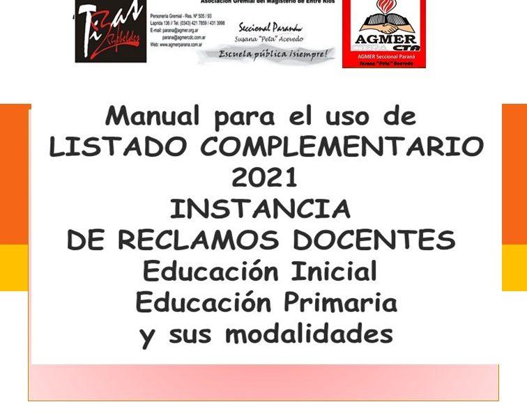 Manual para el uso de  LISTADO COMPLEMENTARIO  2021  INSTANCIA  DE RECLAMOS DOCENTES  Educación Inicial  Educación Primaria  y sus modalidades