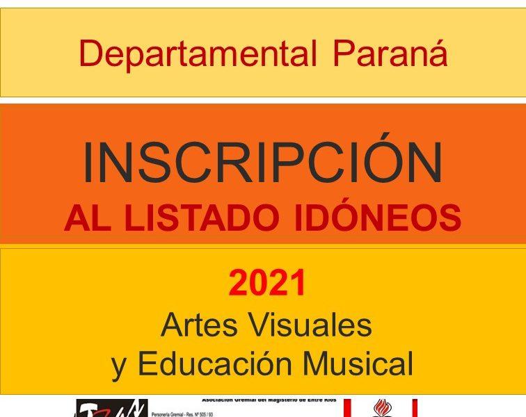 Dptal Paraná – INSCRIPCIÓN AL LISTADO  IDÓNEOS 2021 – Artes Visuales y Educación Musical