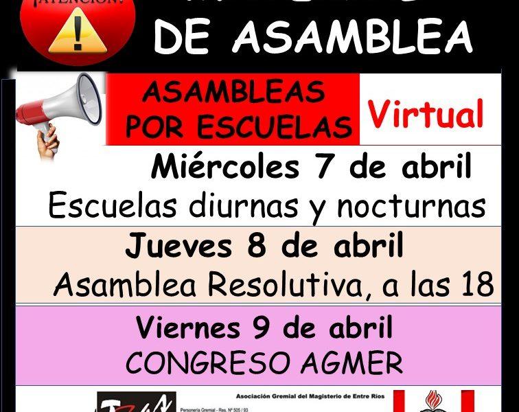Material de Asamblea. 7 de abril Asambleas por escuelas. 8 de abril Asamblea Resolutiva.  9 de abril Congreso AGMER .