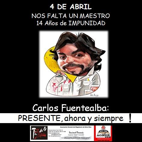 4 de abril, Nos falta un maestro . Carlos Fuentealba PRESENTE, Ahora y Siempre!!!