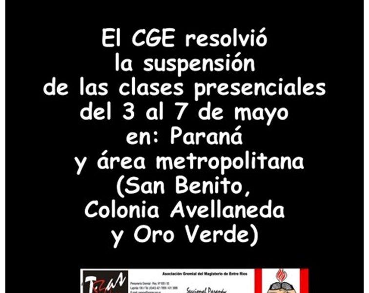 El CGE resolvió la suspensión de las clases presenciales del 3 al 7 de mayo en: Paraná y área metropolitana (San Benito, Colonia Avellaneda y Oro Verde)