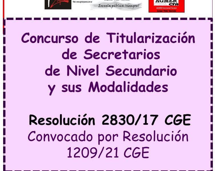 Concurso de Titularización de Secretarios de Nivel Secundario y sus Modalidades – Resolución 2830/17 CGE – Convocado por Resolución 1209/21 CGE