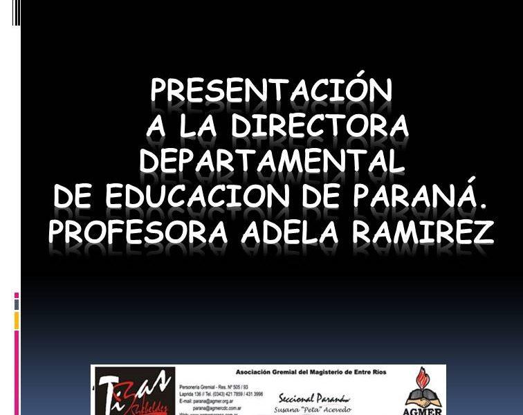 Presentación a la DIRECTORA DEPARTAMENTAL DE EDUCACION DE PARANÁ. Profesora ADELA RAMIREZ