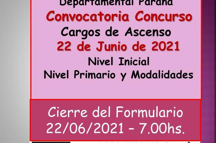 Dptal Paraná – Convocatoria Concurso Cargos de Ascenso – 22 de Junio 2021 – Nivel Inicial – Nivel Primario y Modalidades