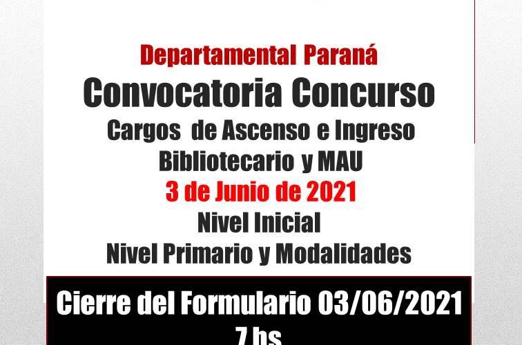 Dptal Paraná – Convocatoria Concurso Cargos de Ascenso e Ingreso – Bibliotecario y MAU –  3 de Junio 2021 – Nivel Inicial – Nivel Primario y Modalidades