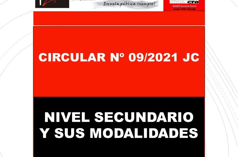 CIRCULAR Nº 09/2021 JC. NIVEL SECUNDARIO Y SUS MODALIDADES