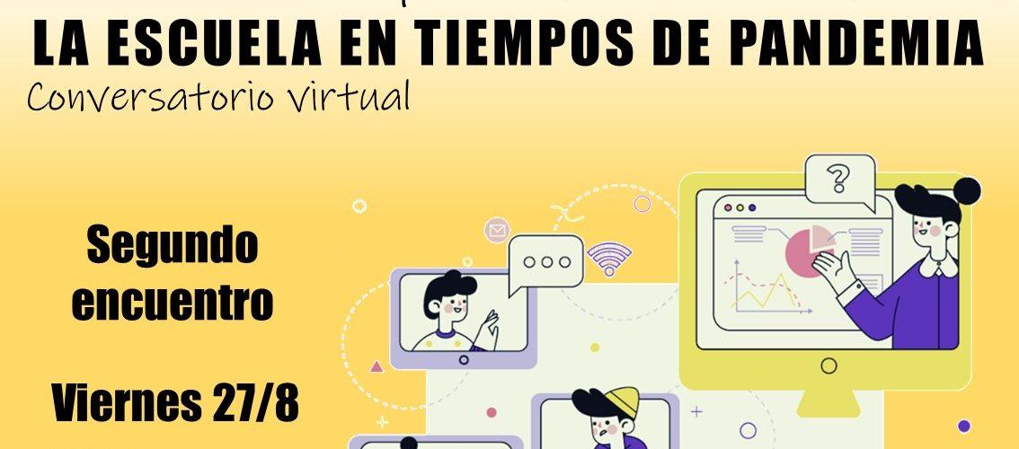 """Las y los docentes también contamos. Invitamos al segundo conversatorio virtual """"La escuela en tiempos de pandemia"""", que se realizará el viernes 27 de agosto a las 19 por Google Meet"""