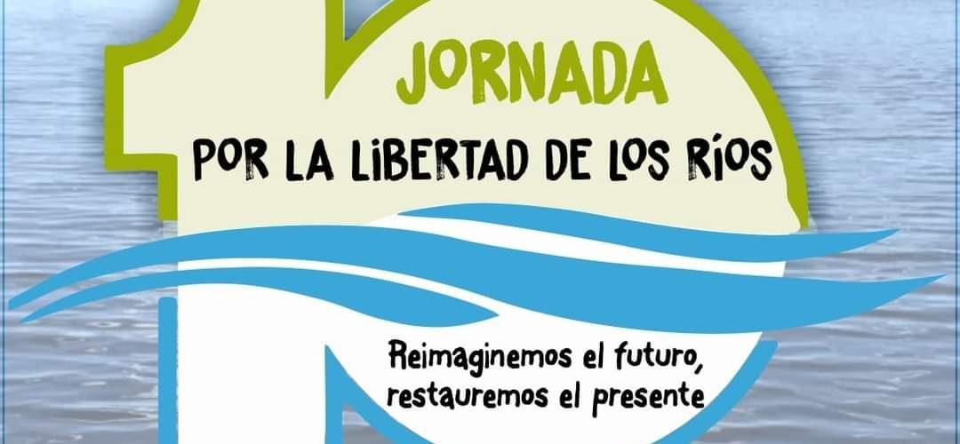 10º Jornada Por la Libertad de los Ríos